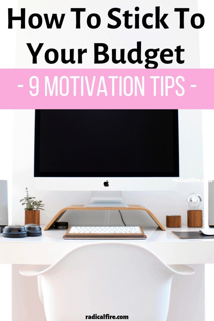how to stick to your budget - 9 motivation tips