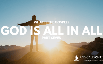 What is the Gospel: God is All in All
