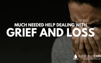 Some Much Needed Help Dealing with Grief and Loss