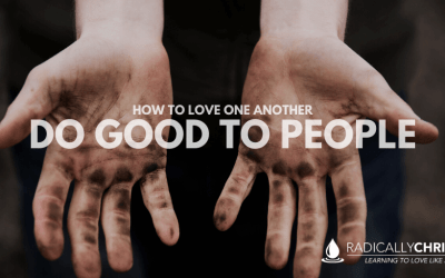 How to Love One Another: Do Good to People