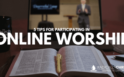 5 Tips for Participating in Online Worship