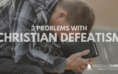 3 Problems with Christian Defeatism
