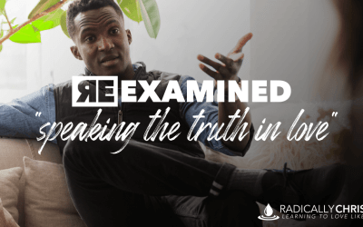 Ephesians 4:15 Re-Examined: Speaking the Truth in Love