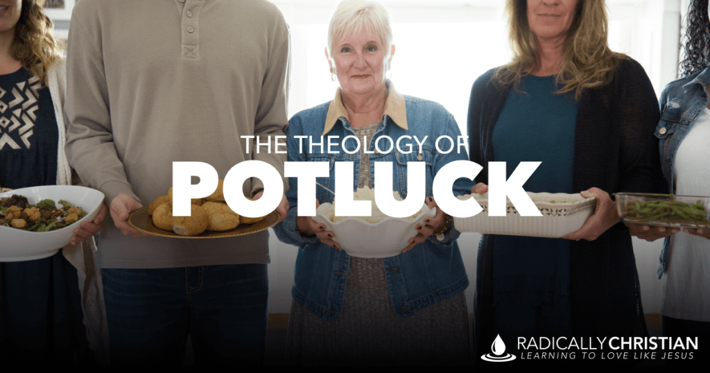 The Theology of Potluck