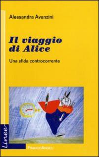Alessandra Avanzini, Il viaggio di Alice, Franco Angeli editore