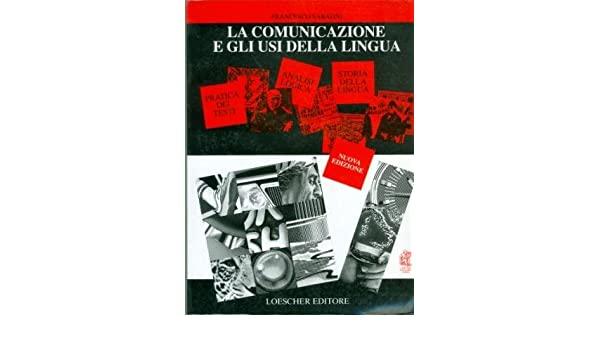 F. Sabatini, La comunicazione e gli usi della lingua