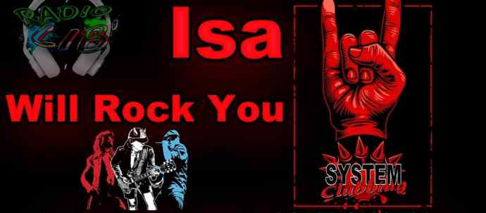 "Isa ""will rock you"""