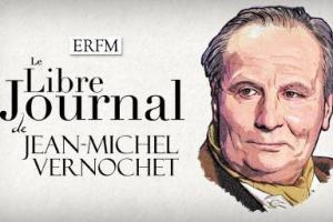 Le libre journal de Jean-Michel Vernochet n°57, avec Jérôme Bourbon – Émission du 16 juin 2021