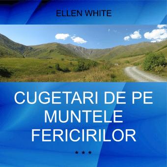 CUGETĂRI DE PE MUNTELE FERICIRILOR | de Ellen White