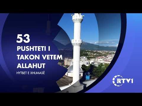 Hytbet e xhumase 53 | Pushteti i takon vetem Allahut
