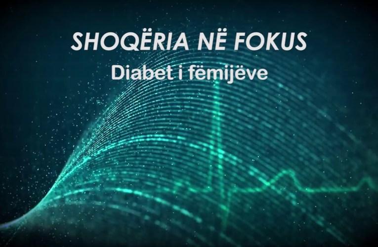 Shoqëria në fokus – Diabeti i fëmijëve