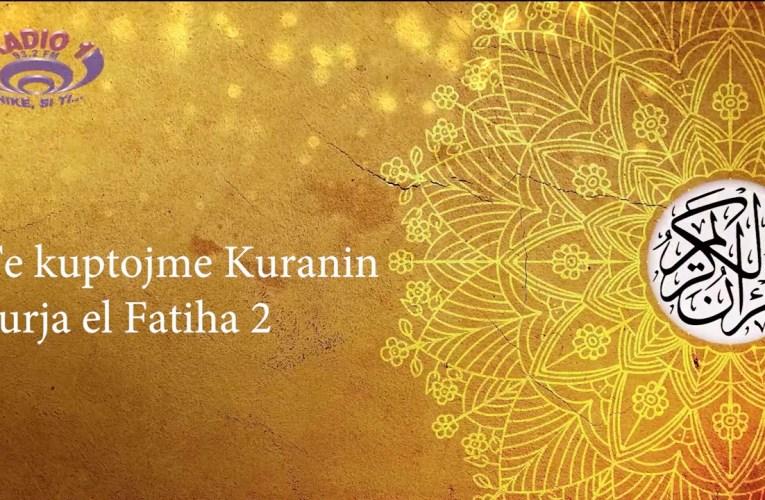 Të kuptojmë Kuranin – Surja el Fatiha 2