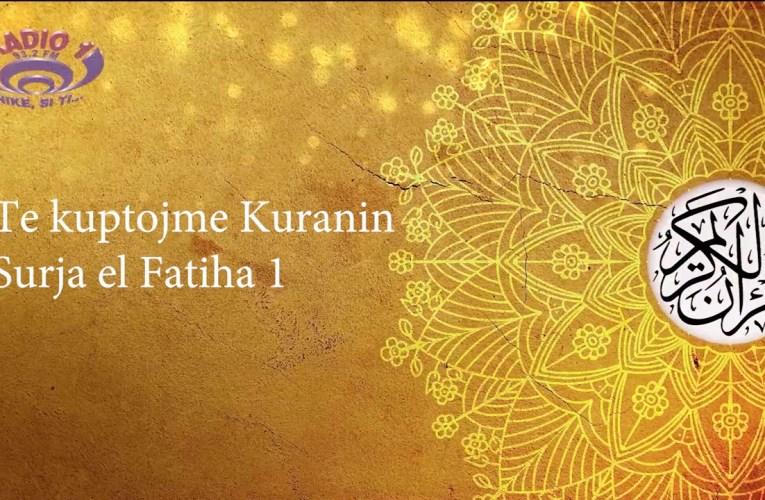 Të kuptojmë Kuranin – Surja el Fatiha 1