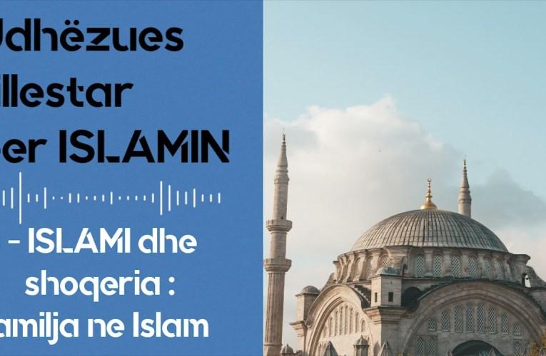 Roli i familjes ne Islam | Islami dhe Shoqeria