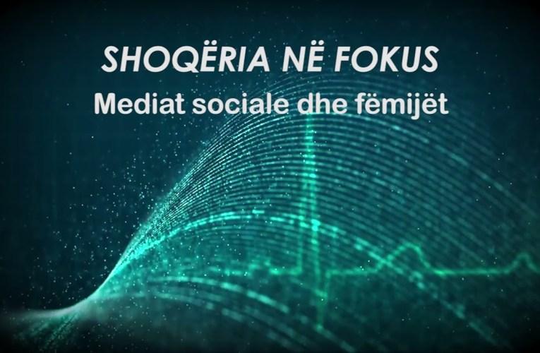 Shoqëria në fokus – Mediat sociale dhe fëmijët