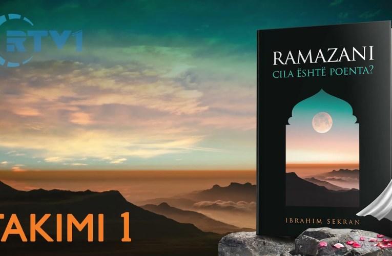 Ramazani, Cili eshte kuptimi i tij ? – Pjesa 1