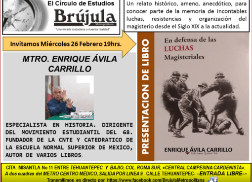 Mier26Feb 19:00hrs Presentación libro: En defensa de las Luchas Magisteriales Mtro Enrique Avila, normalista, especialista en la enseñanza de la Historia con @brujuleando