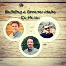 Support Building a Greener Idaho during #KRBXFallRadiothon. (208)258-2072 or https://radioboise.us Building a Greener Idaho is a weekly radio program dedicated to meeting the movers and shakers who are creating homes and other buildings that are healthier, cost less to operate and contribute to a more sustainable and prosperous future in Idaho. Charlie Woodruff, Remington Buyer, Kris Wilson bring in Idaho Smart Growth, Boise GreenBike, and Idaho Conservation League will share more about the work happening in Idaho.