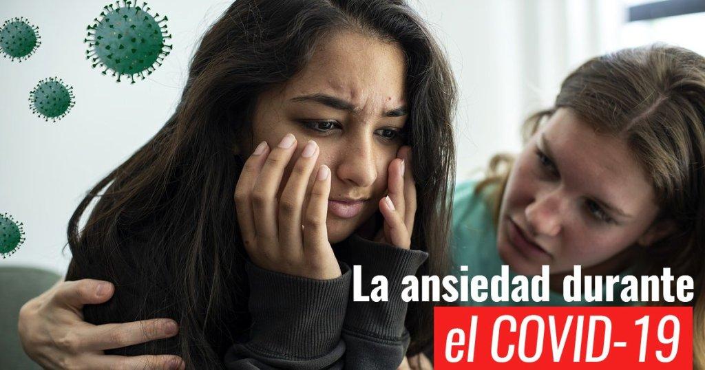La ansiedad durante el COVID 19