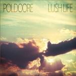 Poldoore Lush Life