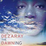 DezarayDawn-TheDawningPromo-RadioDAISIE