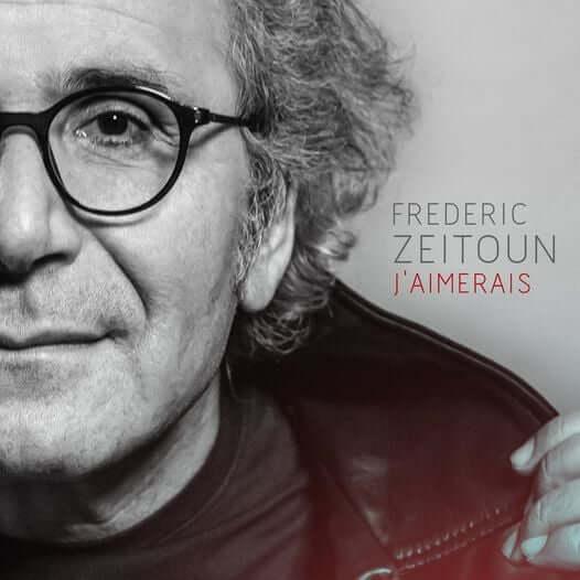 """Frédéric Zeitoun nous présente son nouvel album """"J'aimerais""""."""