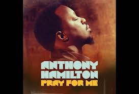 """Anthony Hamilton """"Pray For Me"""" Number 2 & Climbing on the Urban AC Charts"""