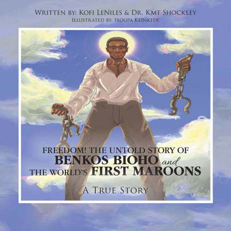 Freedom! The Untold Story of Benkos Bioho and the World's First Maroons- A True Story.jpg