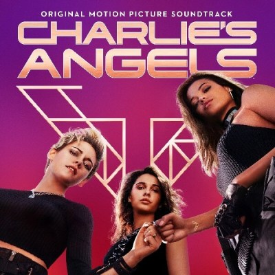 REPUBLIC RECORDS & SONY PICTURES ENTERTAINMENT RELEASE CHARLIE'S ANGELS (ORIGINAL MOTION PICTURE SOUNDTRACK) TODAY