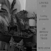 LPH 153 – 28 Improv Co-op Trios (1970-2014)