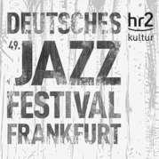 49. Deutsches Jazzfestival Frankfurt 2018
