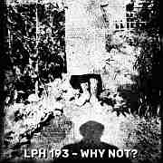 Lucky's LPH 193 – Why Not? (1983-2016)