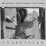 Cuneiform: Thumbscrew – Thumbscrew / Dieses Wochenende für FIVE