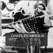 Luckys LPH 017 – Charles Mingus – Weird Nightmare + Other Tales (1954-73)