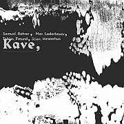 "CD Tipp: Samuel Rohrer with Max Loderbauer, Stian Westerhus, Tobias Freund ""Kave"""