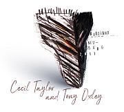 CD Tipp: Cecil Taylor & Tony Oxley – Birdland, Neuburg 2011/ Fundacja Słuchaj