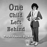 Cuneiform: The Ed Palermo Big Band – No Child Left Behind / Dieses Wochenende für FIVE
