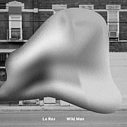 Cuneiform: Le Rex – Wild Man / Dieses Wochenende für FIVE