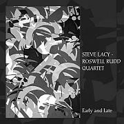 Cuneiform: Steve Lacy / Roswell Rudd Quartet – Early and Late / Dieses Wochenende für FIVE