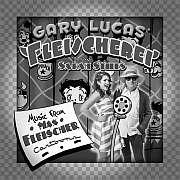Cuneiform: Gary Lucas' Fleischerei, featuring Sarah Stiles –  Music From Max Fleischer Cartoons / Dieses Wochenende für FIVE