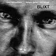 Cuneiform:  Raoul Björkenheim / Morgan Ågren / Bill Laswell – Blixt // Dieses Wochenende für FIVE