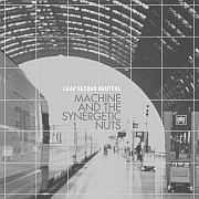 Cuneifrom: Machine and The Synergetic Nuts – Leap Second Neutral / Dieses Wochenende für FIVE