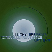 Luckys LPH 078 – Cineville Revisited (1944-91)
