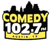 Comedy 102.7 Austin 93.3 KGSR Emmis Funny Stand Up