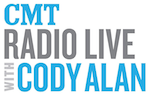 CMT Radio Live After Midnite Midnight Cody Alan Blair Garner Nash Clear Channel Premiere