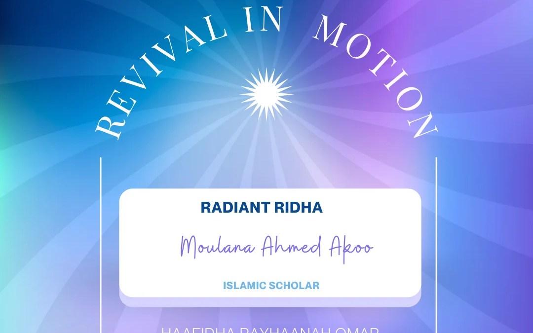Revival In Motion: Radiant Ridha Ml Ahmed Akoo Islamic Scholar