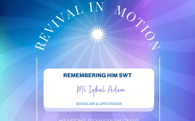 Revival In Motion: Remembering Him SWT Ml Iqbal Adam Scholar & Life Coach