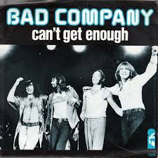 Bad Company Can't Get Enough