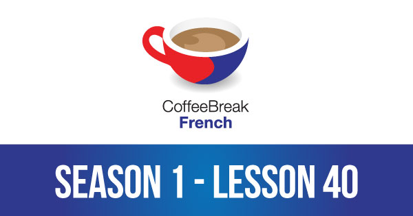 Coffee Break French - Season 1 Archives - Coffee Break Languages