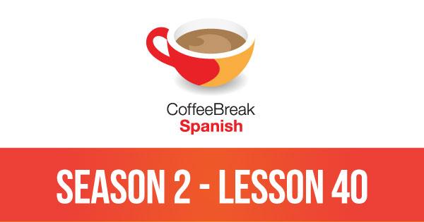 Coffee Break Spanish - Season 2 Archives - Coffee Break